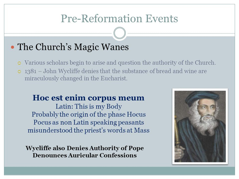 Pre-Reformation Events The Church is drunk on corruption.