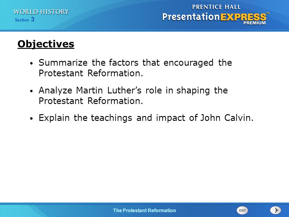 Section 3 The Protestant Reformation Summarize the factors that encouraged the Protestant Reformation.