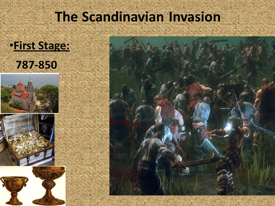 The Scandinavian Invasion First Stage: 787-850