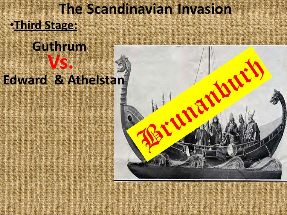 The Scandinavian Invasion Third Stage: Edward & Athelstan Guthrum Vs. Brunanburh