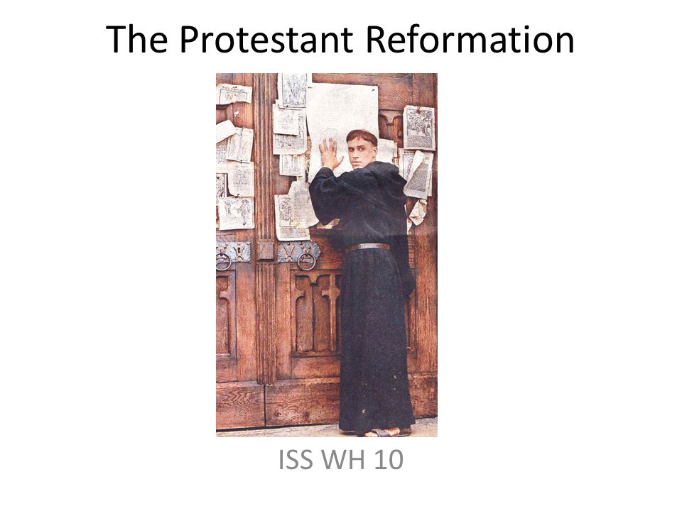 The Protestant Reformation ISS WH 10