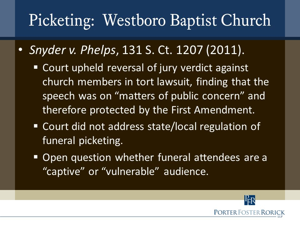 Picketing: Westboro Baptist Church Snyder v. Phelps, 131 S.