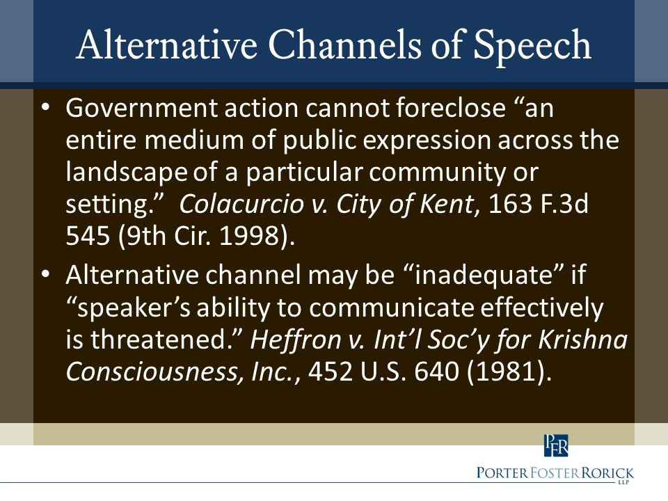 "Alternative Channels of Speech Government action cannot foreclose ""an entire medium of public expression across the landscape of a particular communit"