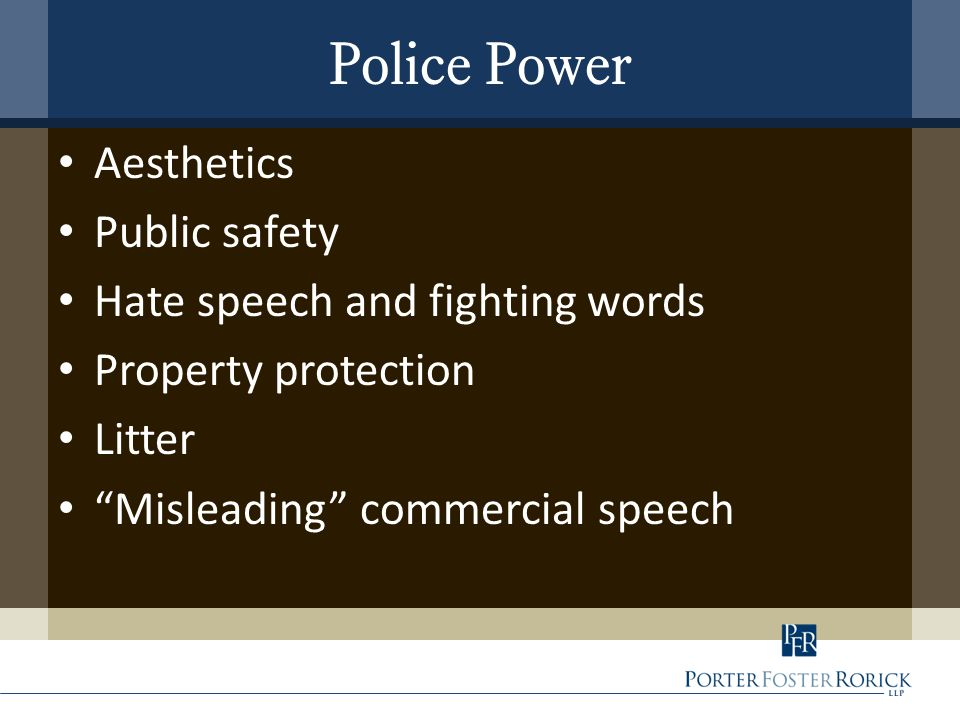 "Police Power Aesthetics Public safety Hate speech and fighting words Property protection Litter ""Misleading"" commercial speech"