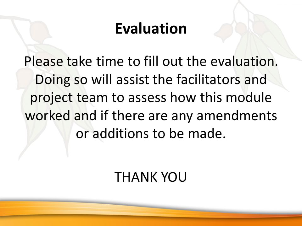 Evaluation Please take time to fill out the evaluation.