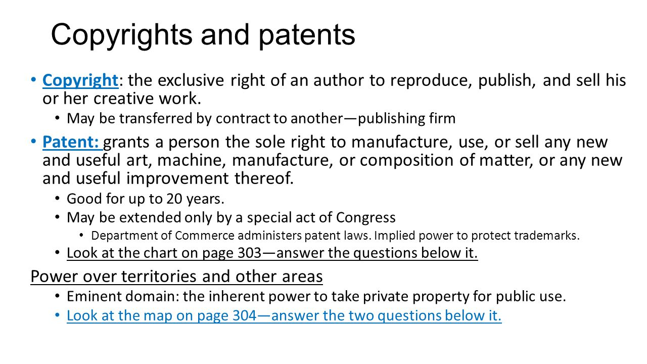 Copyrights and patents Copyright: the exclusive right of an author to reproduce, publish, and sell his or her creative work. May be transferred by con