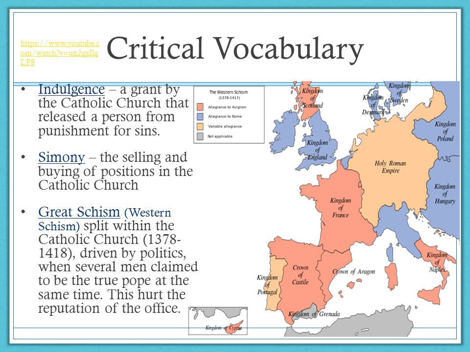 Critical Vocabulary Indulgence – a grant by the Catholic Church that released a person from punishment for sins.