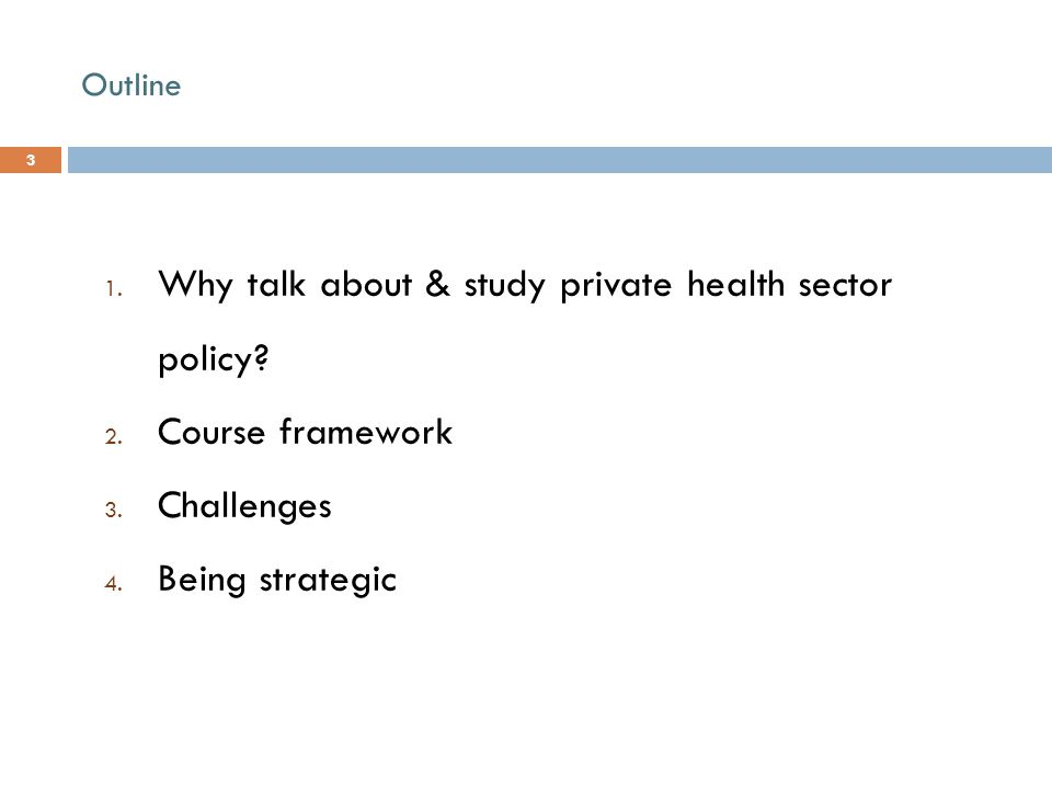 Course Framework: Source: Adapted from Harding & Preker, Private Participation in Health Services, 2003.