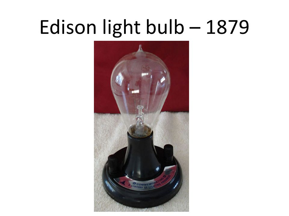 Edison light bulb – 1879