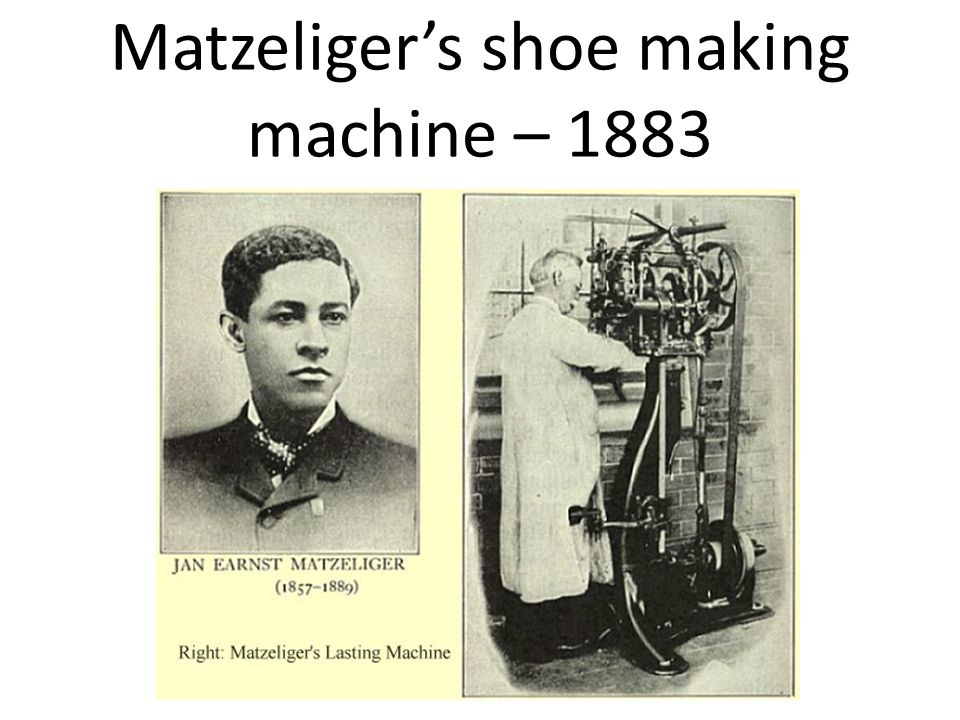 Matzeliger's shoe making machine – 1883