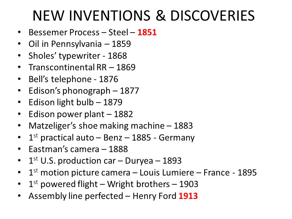 NEW INVENTIONS & DISCOVERIES Bessemer Process – Steel – 1851 Oil in Pennsylvania – 1859 Sholes' typewriter - 1868 Transcontinental RR – 1869 Bell's te