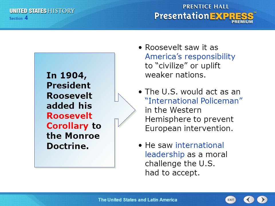 Chapter 25 Section 1 The Cold War Begins Section 4 The United States and Latin America In 1904, President Roosevelt added his Roosevelt Corollary to t