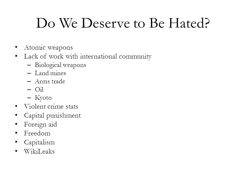 Do We Deserve to Be Hated.