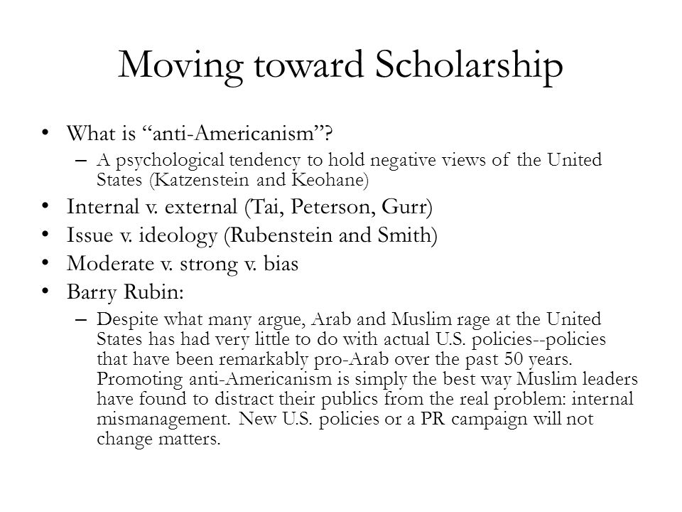 Moving toward Scholarship What is anti-Americanism .