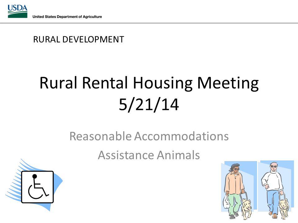 Rural Rental Housing Meeting 5/21/14 Reasonable Accommodations Assistance Animals RURAL DEVELOPMENT