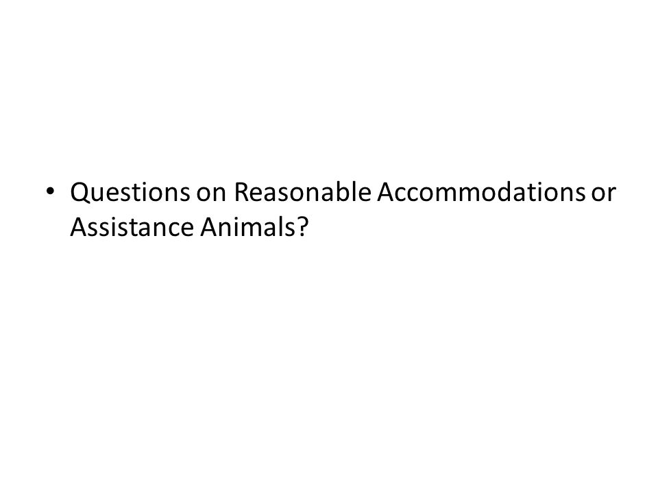 Questions on Reasonable Accommodations or Assistance Animals?