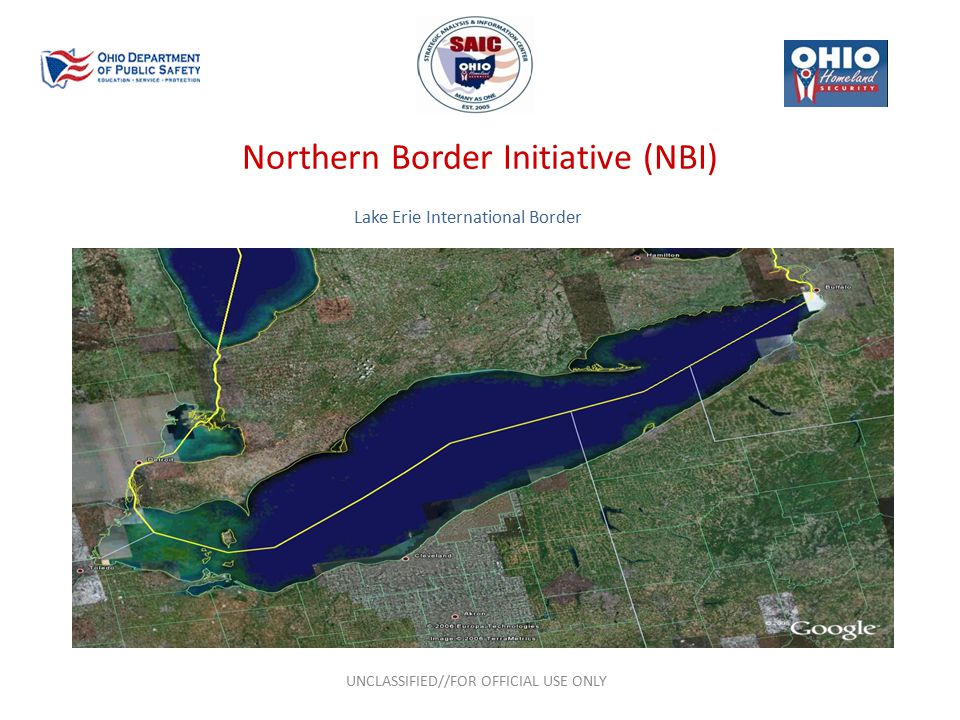 Northern Border Initiative (NBI) UNCLASSIFIED//FOR OFFICIAL USE ONLY Lake Erie International Border
