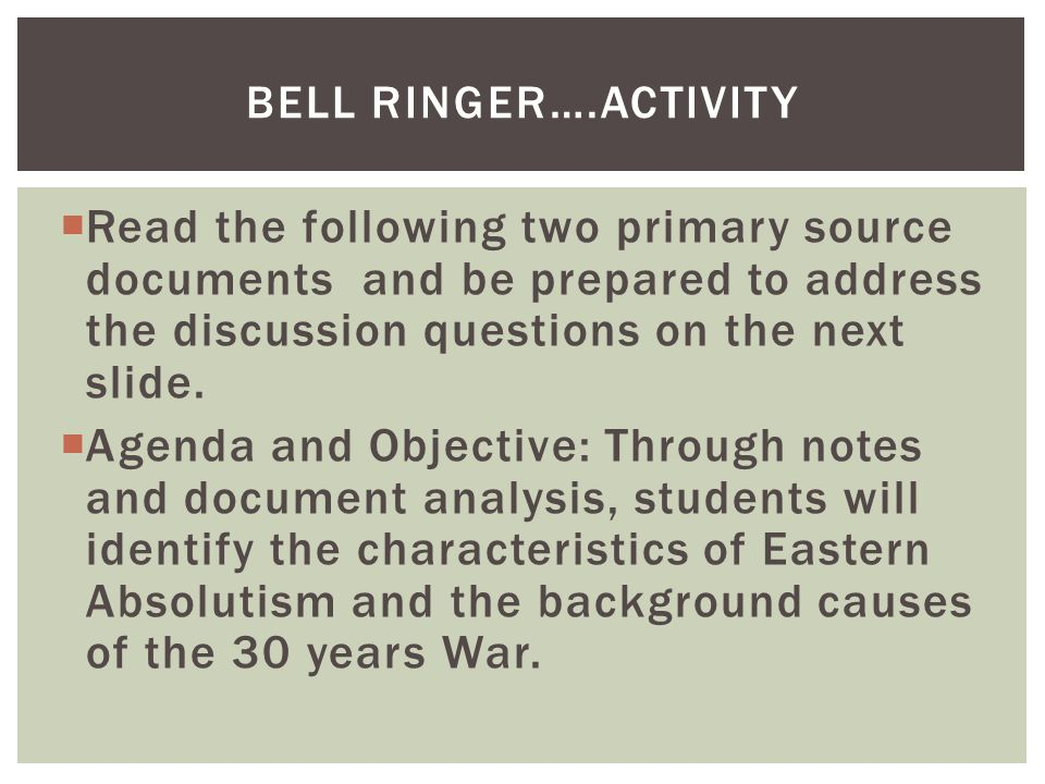 BELL RINGER….ACTIVITY  Read the following two primary source documents and be prepared to address the discussion questions on the next slide.