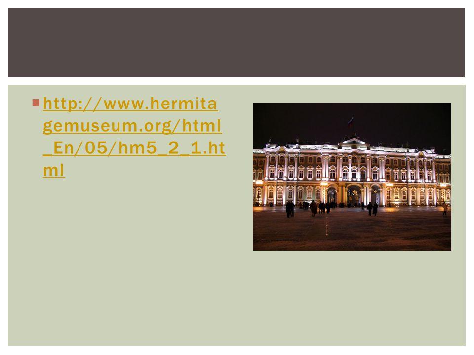  http://www.hermita gemuseum.org/html _En/05/hm5_2_1.ht ml http://www.hermita gemuseum.org/html _En/05/hm5_2_1.ht ml