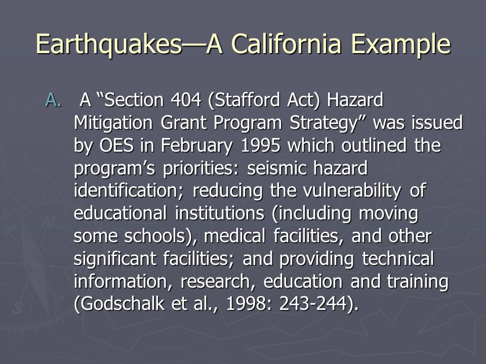 """Earthquakes—A California Example A. A """"Section 404 (Stafford Act) Hazard Mitigation Grant Program Strategy"""" was issued by OES in February 1995 which o"""