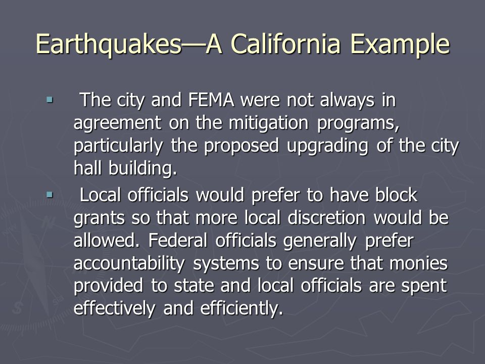Earthquakes—A California Example  The city and FEMA were not always in agreement on the mitigation programs, particularly the proposed upgrading of t