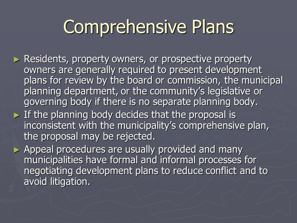 Comprehensive Plans ► Residents, property owners, or prospective property owners are generally required to present development plans for review by the