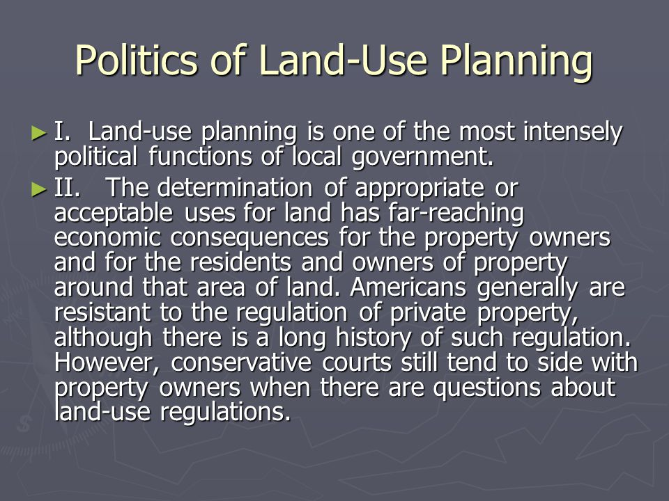 Politics of Land-Use Planning ► I.