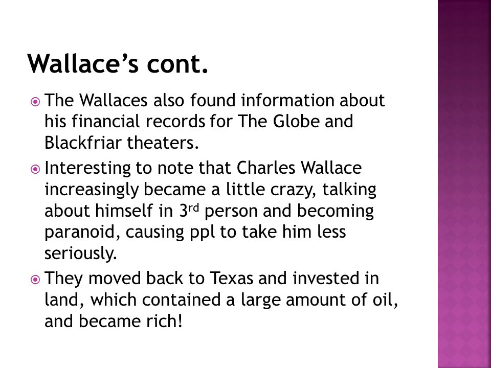  The Wallaces also found information about his financial records for The Globe and Blackfriar theaters.