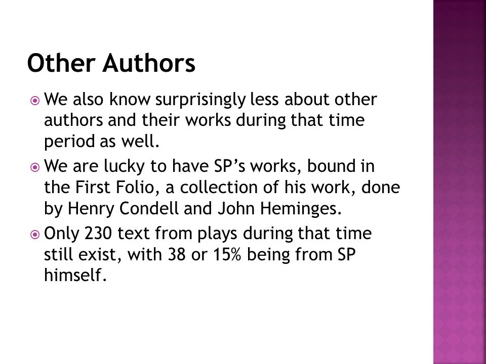  We also know surprisingly less about other authors and their works during that time period as well.