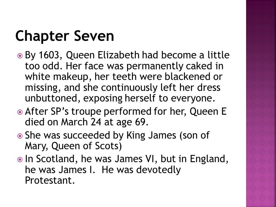  By 1603, Queen Elizabeth had become a little too odd.