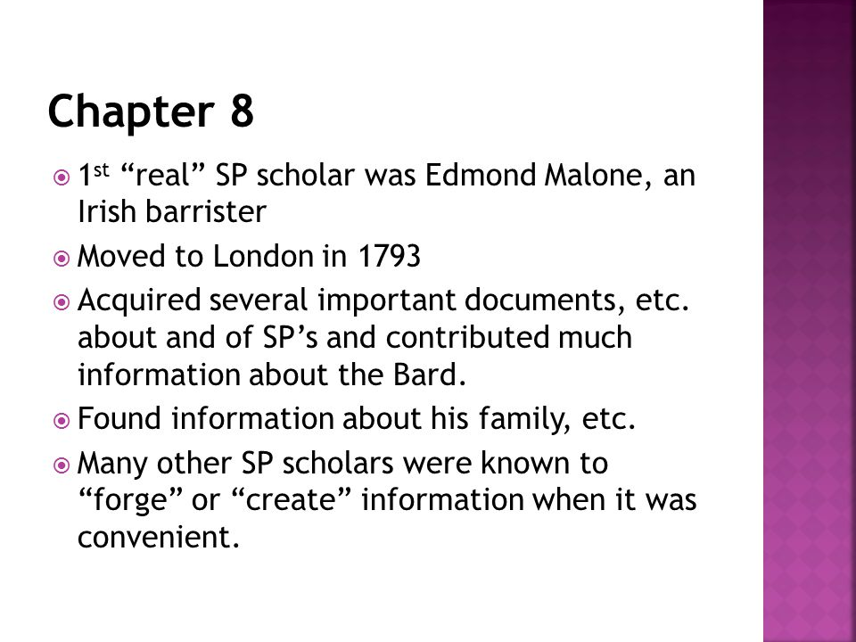 " 1 st ""real"" SP scholar was Edmond Malone, an Irish barrister  Moved to London in 1793  Acquired several important documents, etc. about and of SP'"