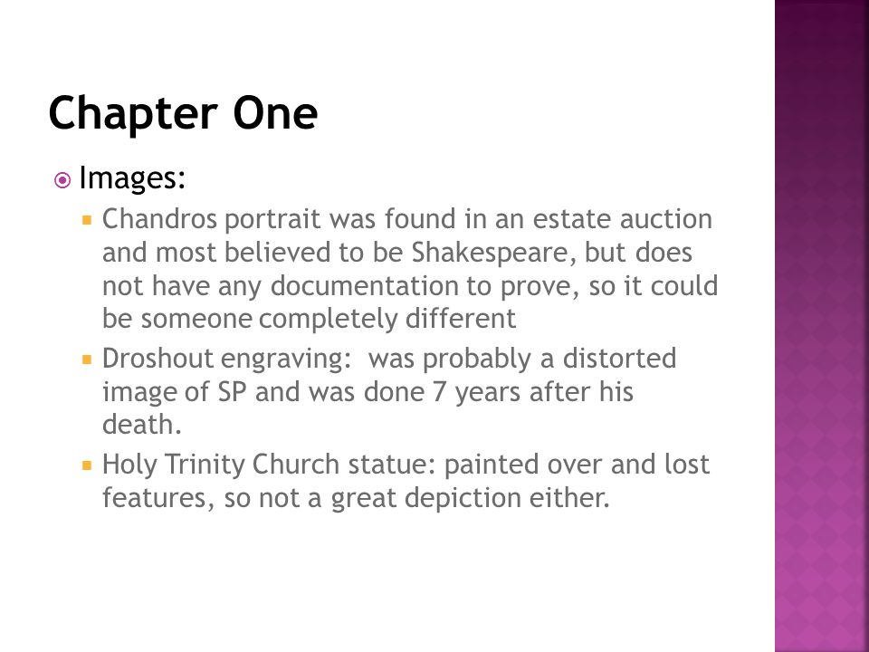  Images:  Chandros portrait was found in an estate auction and most believed to be Shakespeare, but does not have any documentation to prove, so it