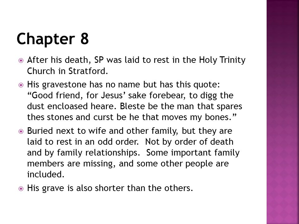 After his death, SP was laid to rest in the Holy Trinity Church in Stratford.