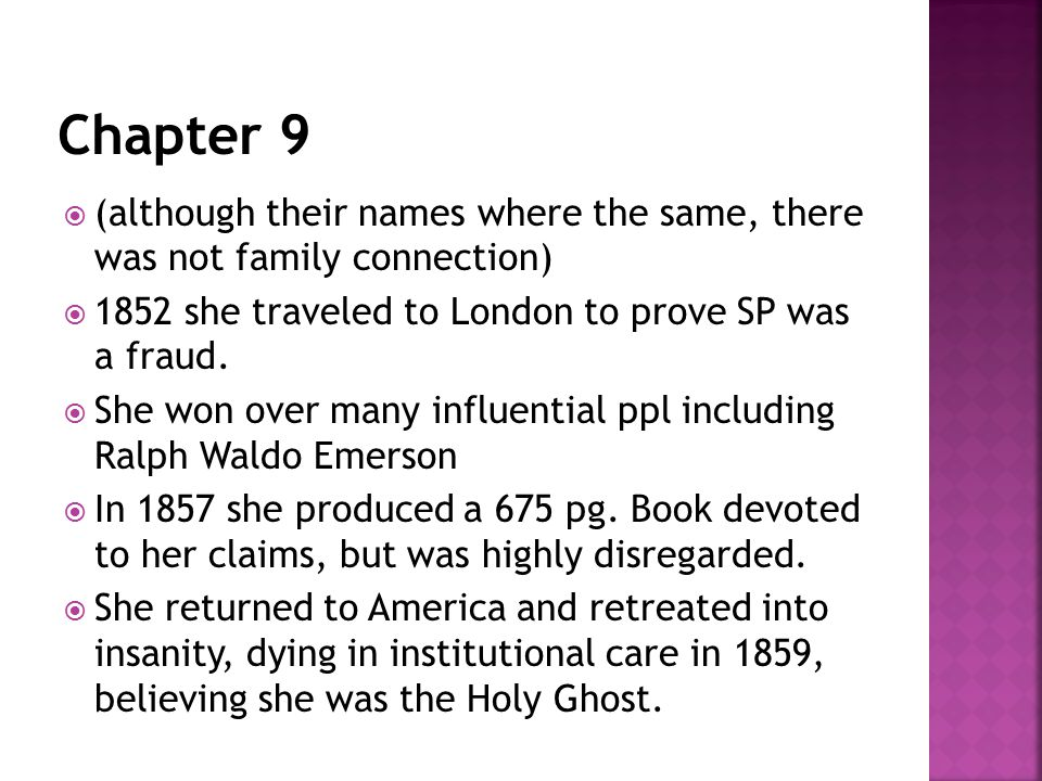  (although their names where the same, there was not family connection)  1852 she traveled to London to prove SP was a fraud.  She won over many in