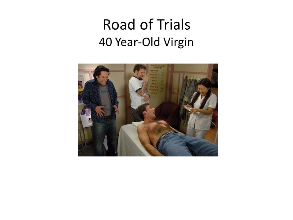 Road of Trials 40 Year-Old Virgin