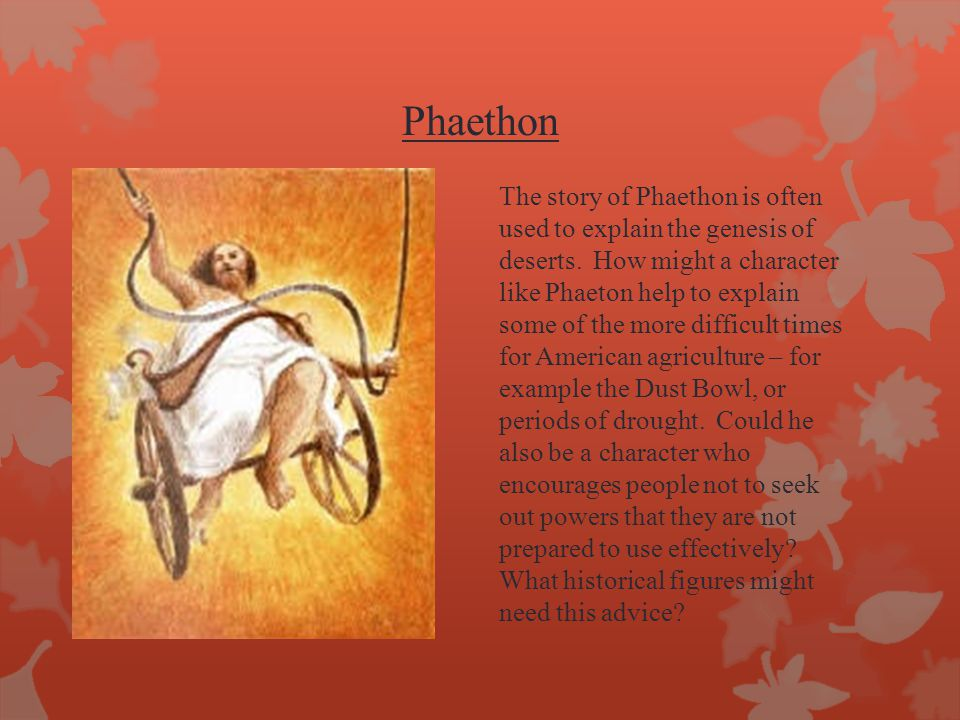 Phaethon The story of Phaethon is often used to explain the genesis of deserts.