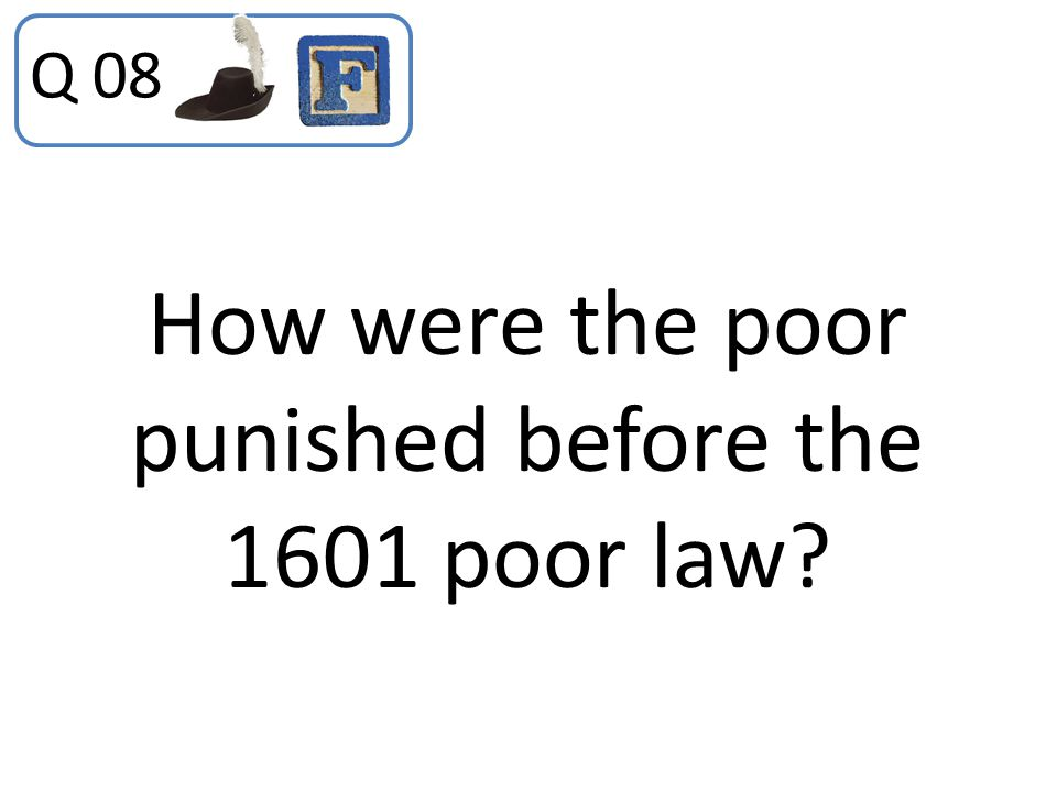 How were the poor punished before the 1601 poor law? Q 08
