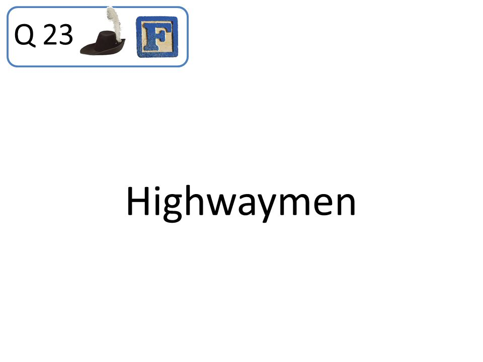 Highwaymen Q 23