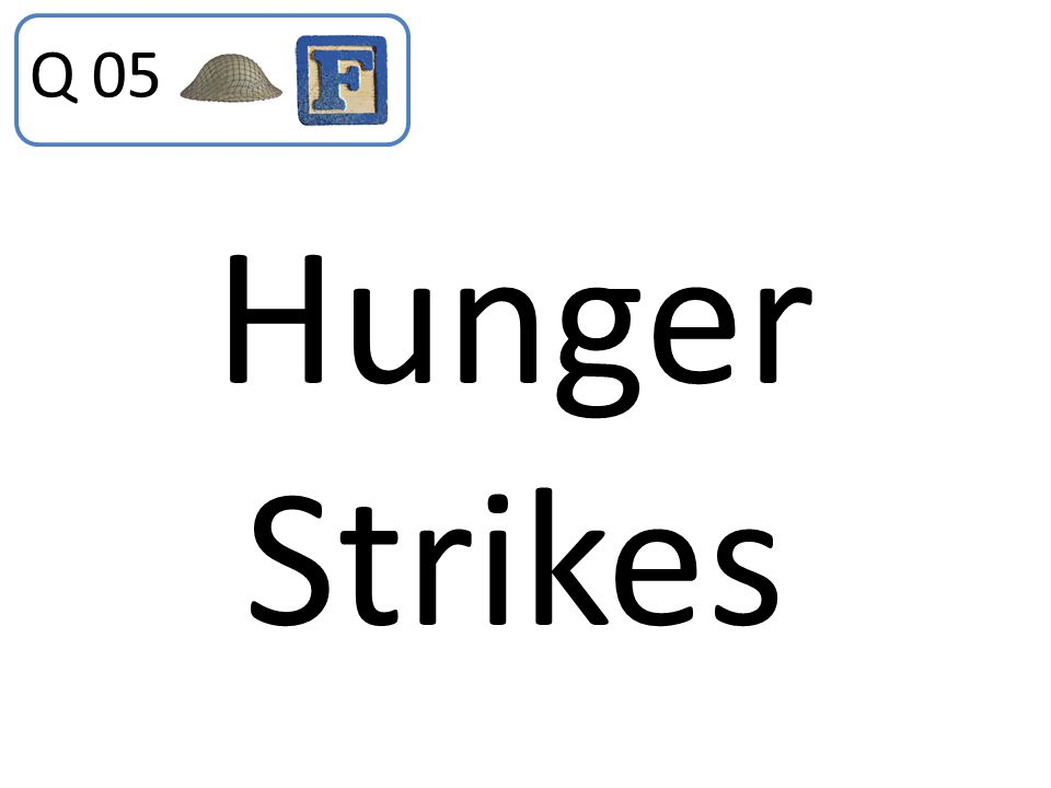 Hunger Strikes Q 05