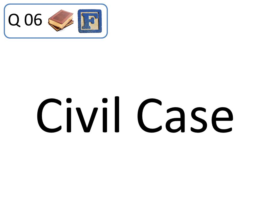 Civil Case Q 06