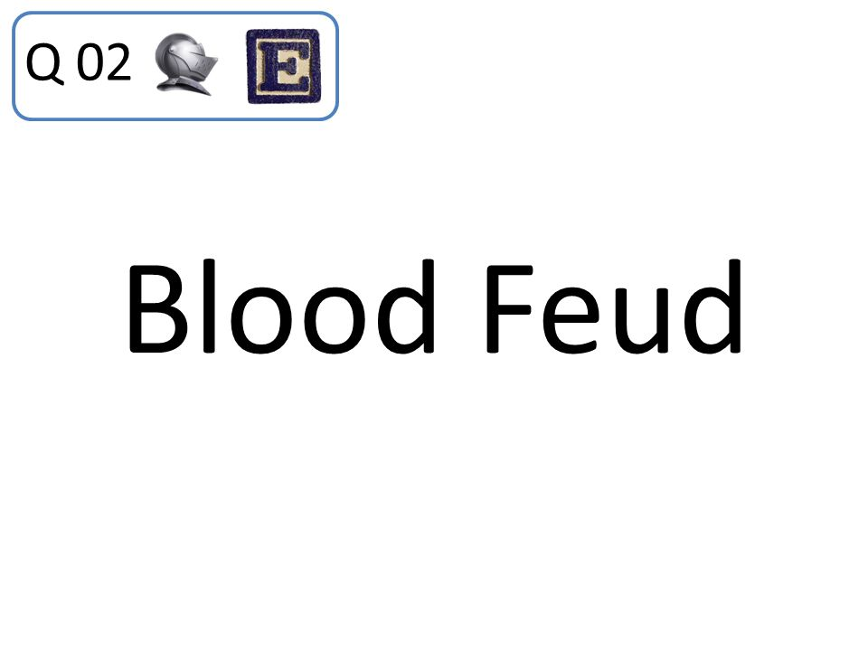Blood Feud Q 02
