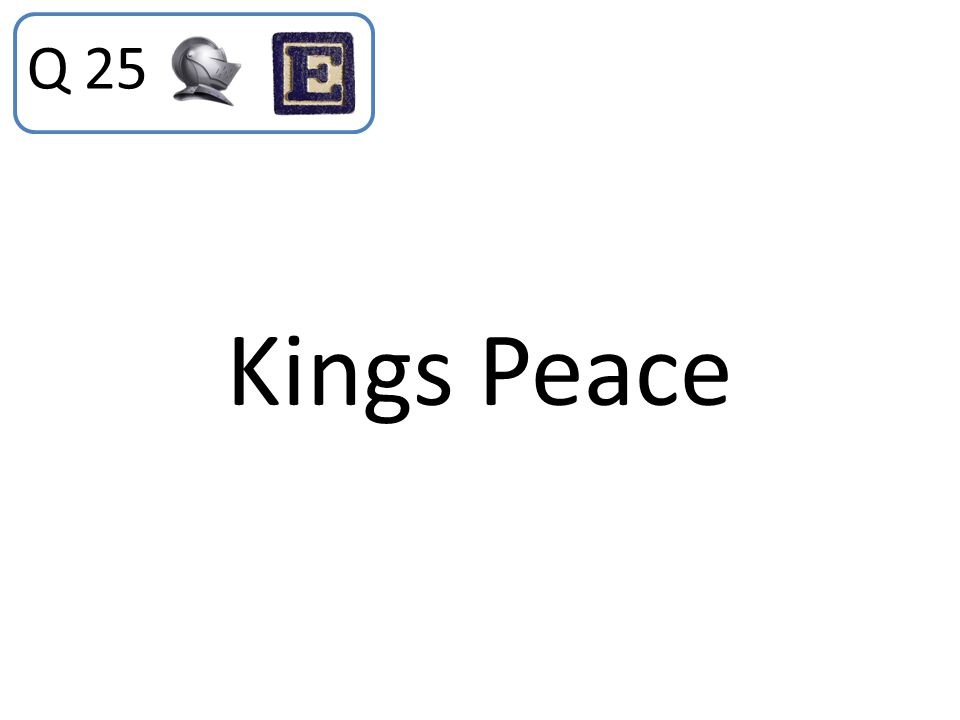 Kings Peace Q 25
