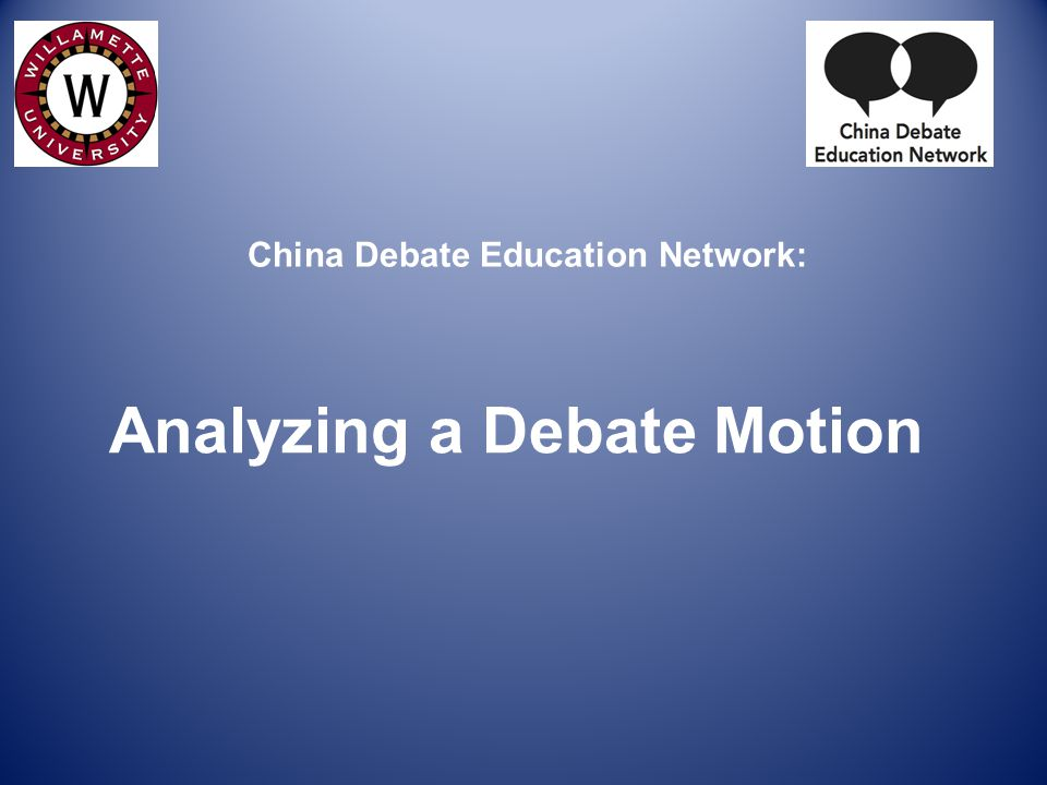 China Debate Education Network: Analyzing a Debate Motion