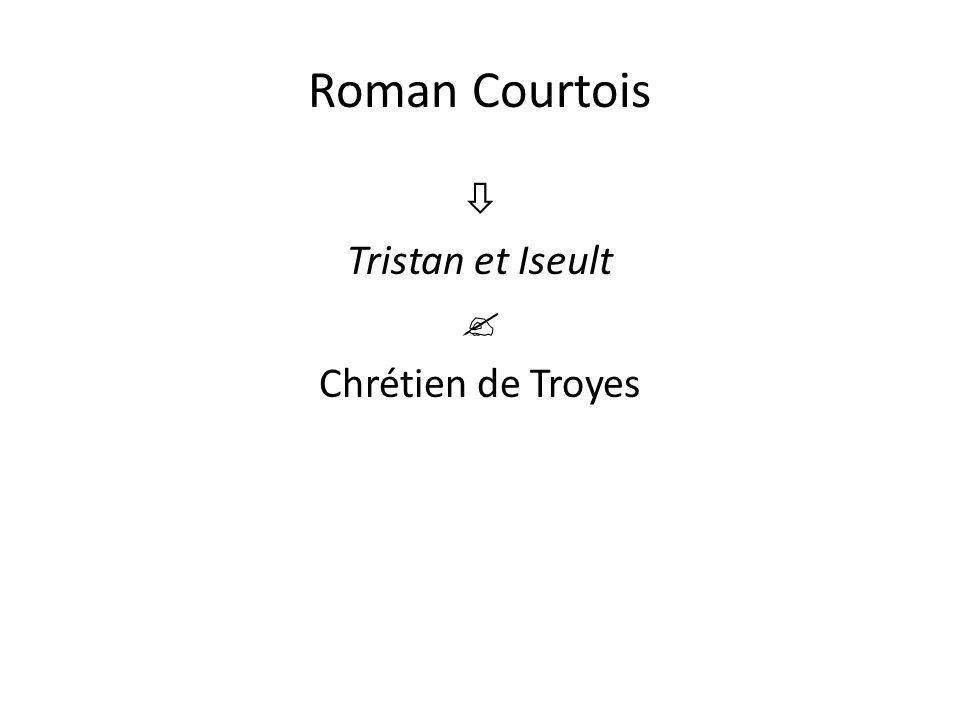 Roman Courtois  Tristan et Iseult  Chrétien de Troyes
