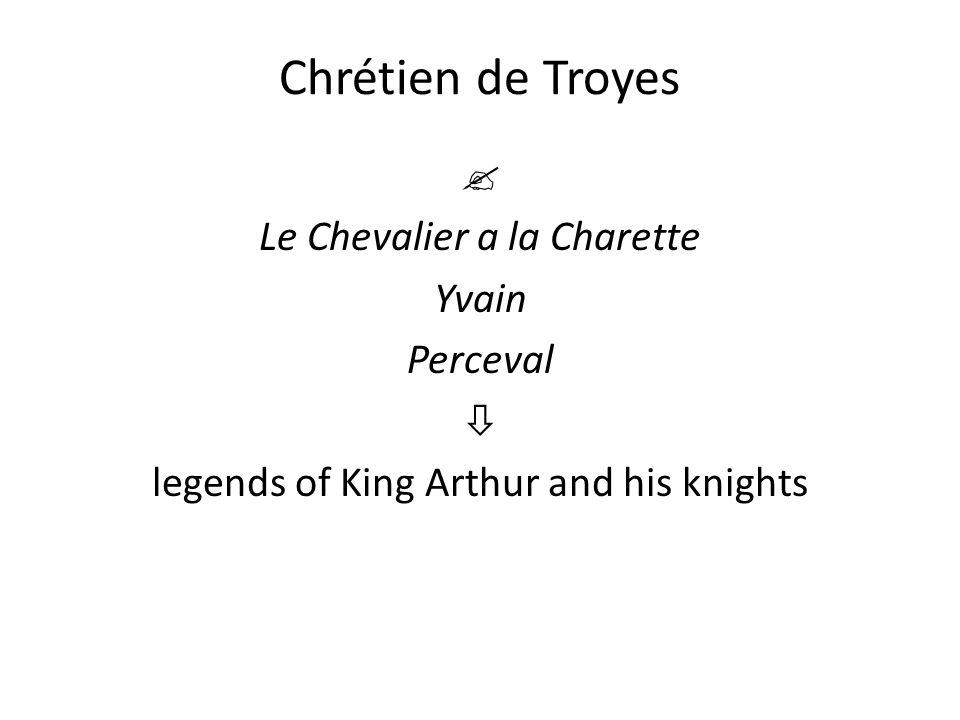 Chrétien de Troyes  Le Chevalier a la Charette Yvain Perceval  legends of King Arthur and his knights