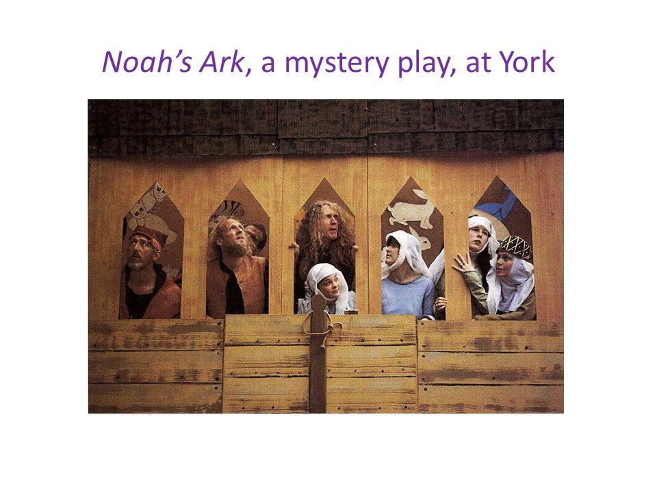 Noah's Ark, a mystery play, at York