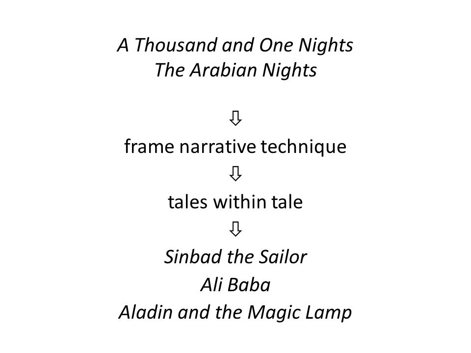 A Thousand and One Nights The Arabian Nights  frame narrative technique  tales within tale  Sinbad the Sailor Ali Baba Aladin and the Magic Lamp
