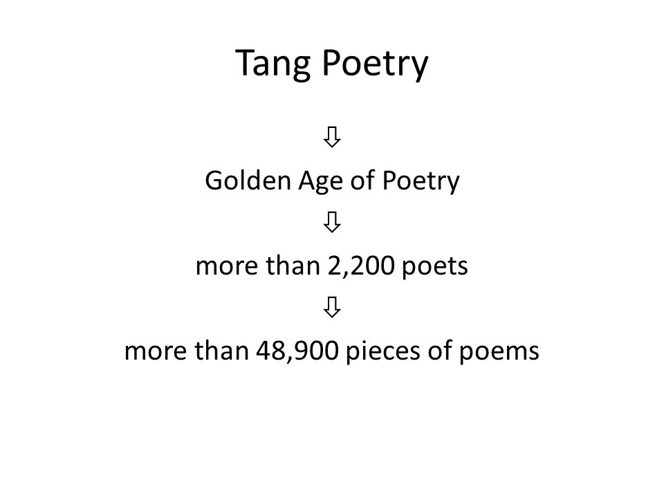 Tang Poetry  Golden Age of Poetry  more than 2,200 poets  more than 48,900 pieces of poems