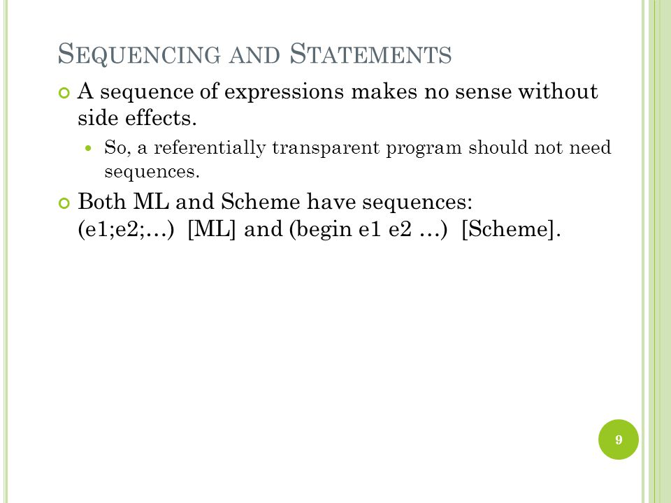 S TATEMENTS Can be viewed as expressions with no value.