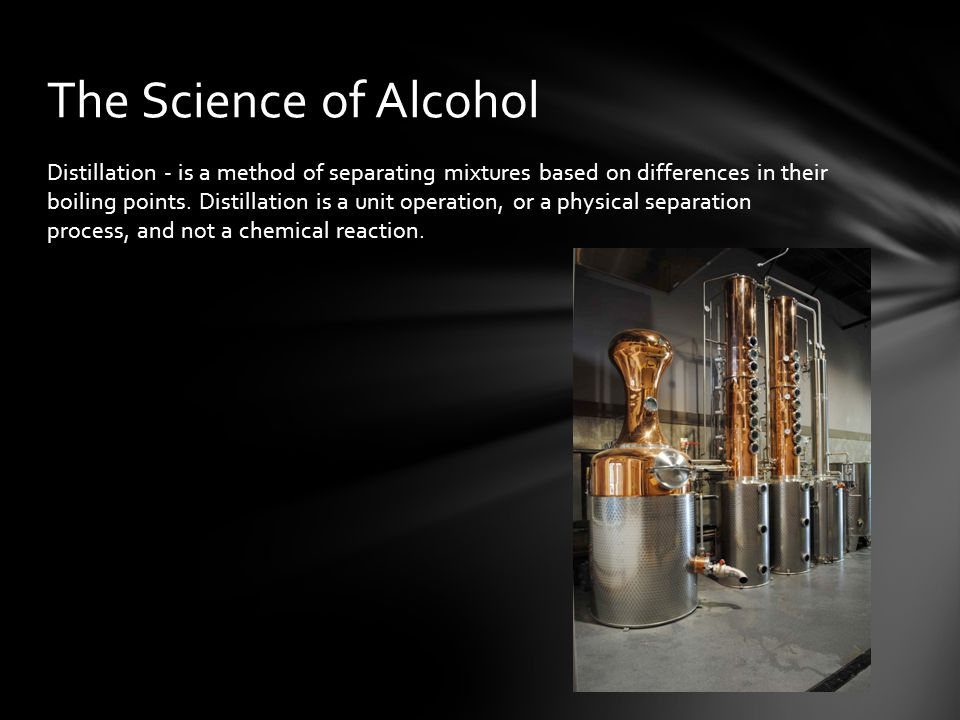 Distillation - is a method of separating mixtures based on differences in their boiling points.